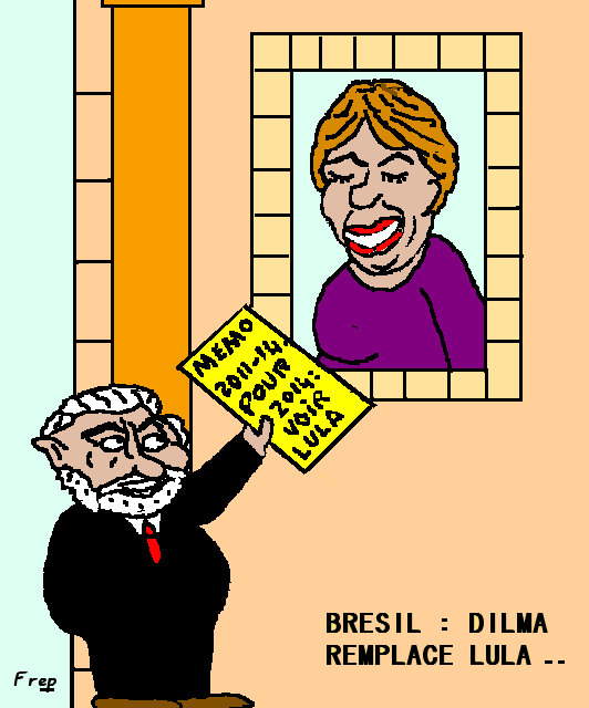 BRESIL :  DILMA  REMPLACE  LULA . ?