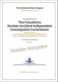 Rapport officiel de la Commission d?enqu?te ind?pendante sur l?accident nucl?aire de Fukushima : traduction fran?aise en ligne